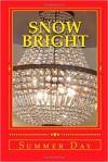 Snow Bright: A high school fairy tale (Teenage Fairy tales) (Volume 2) - Summer Day