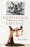 European Gothic: A Spirited Exchange 1760-1960 - Avril Horner