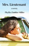 Mrs. Lieutenant: A Women's Friendship Novel - Phyllis Zimbler Miller