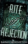 Rite of Rejection - Sarah Negovetich