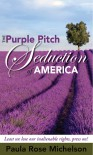The Purple Pitch Seduction of America - Paula Rose Michelson