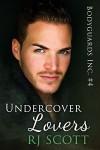 Undercover Lovers - R.J. Scott