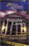Protective Custody (Love Inspired Suspense #208) - Lynette Eason