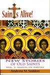 Saints Alive! New Stories of Old Saints: Saints of Empire - Andrew M. Seddon
