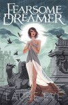 Fearsome Dreamer - Laure Eve