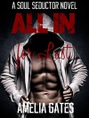 All In for Lust (Soul Seductors Book 1): A Paranormal Alpha Male Romance - Amelia Gates