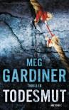 Todesmut - Meg Gardiner