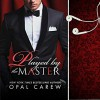 Played by the Master: Mastered By Series, Book 1   Audible Audiobook – Unabridged Opal Carew (Author, Publisher), William Martin (Narrator) - Opal Carew