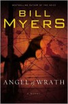 Angel of Wrath (Voice of God Series) - Bill Myers