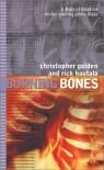 Burning Bones - Christopher Golden, Rick Hautala