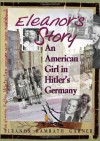 Eleanor's Story: An American Girl in Hitler's Germany - Eleanor Ramrath Garner
