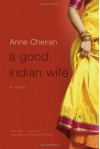 A Good Indian Wife - Anne Cherian