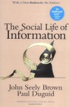 The Social Life of Information - John Seely Brown, Paul Duguid