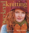 Weekend Knitting: 50 Unique Projects and Ideas - Melanie Falick, Ericka McConnell