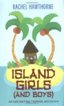 Island Girls (and Boys) - Rachel Hawthorne