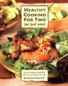 Healthy Cooking for Two (or Just You): Low-Fat Recipes with Half the Fuss and Double the Taste - Frances Price