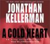 A Cold Heart (Alex Delaware, #17) - Jonathan Kellerman, John Rubinstein