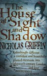 The House of Sight and Shadow - Nicholas Griffin