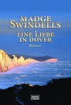 Eine Liebe In Dover - Madge Swindells