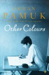 Other Colours - Orhan Pamuk