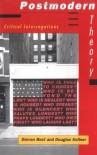 Postmodern Theory - Steven Best, Douglas M. Kellner