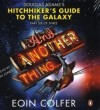 And Another Thing ...: Douglas Adams' Hitchhiker's Guide to the Galaxy: Part Six of Three - Eoin Colfer