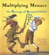Multiplying Menace: The Revenge Of Rumpelstiltskin (A Math Adventure) - Pam Calvert
