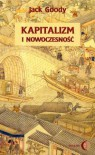 Kapitalizm i nowoczesność - Jack Goody, Mariusz Turowski