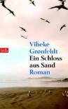 Ein Schloss aus Sand. Roman - Vibeke Groenfeldt;Hanne Hammer
