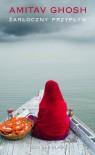 Żarłoczny przypływ - Amitav Ghosh