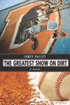 The Greatest Show on Dirt - James  Bailey