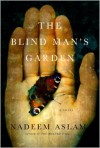 The Blind Man's Garden - Nadeem Aslam