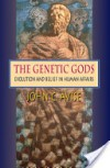 The Genetic Gods - John C. Avise