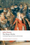 The Major Works including Songs & Sonnets & Sermons (Oxford World's Classics) - John Donne, John Carey