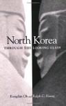 North Korea through the Looking Glass - Kong Dan Oh, Oh,  Kong Dan Oh,  Kong Dan
