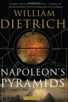 Napoleon's Pyramids - William Dietrich