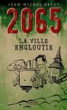 La Ville Engloutie (2065, #1) - Jean-Michel Payet
