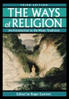 The Ways of Religion: An Introduction to the Major Traditions - Roger Eastman