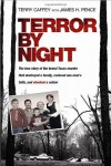 Terror by Night: The True Story of the Brutal Texas Murder That Destroyed a Family, Restored One Man's Faith, and Shocked a Nation - Terry Caffey, James H. Pence