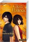 Oksa Pollock - Der Treubrüchige (Bd. 3) - 'Cendrine Wolf',  'Anne Plichota'