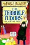 The Terrible Tudors (Horrible Histories) - 'Terry Deary',  'Neil Tonge'