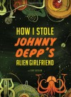 How I Stole Johnny Depp's Alien Girlfriend - Gary Ghislain