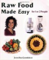 Raw Food Made Easy: For 1 or 2 People - Jennifer Cornbleet