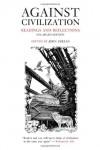 Against Civilization: Readings and Reflections - John Zerzan