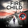The Fire Child - S.K. Tremayne, HarperCollins Publishers Limited, Peter Noble, Imogen Church