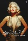 Marilyn i JFK - François Forestier