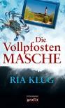 Die Vollpfostenmasche - Ria Klug