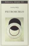 Pietroburgo - Andrej Belyj, A. M. Ripellino