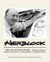 Herblock: The Life and Works of the Great Political Cartoonist - Haynes Johnson, Harry Katz