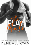 The Play Mate - Kendall Ryan